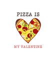 pizza is my valentine logo template happy vector image