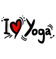 I love yoga message vector image