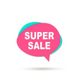 super sale speech bubble icon vector image