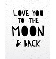 hand drawn calligraphy lettering love to the moon vector image