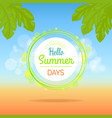 hello summer days promotional poster with text vector image vector image