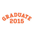 graduated in 2015 lettering for a senior class vector image vector image