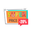 super price 20 off sticker in rectangular frame vector image vector image