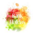 bank holiday abstract blot vector image vector image