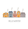 cartoon houses hello winter vector image vector image