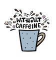 decaffeinated coffee cup with handdrawn lettering vector image vector image