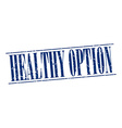 healthy option blue grunge vintage stamp isolated vector image vector image