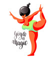 yoga is magic hand lettering with beautiful vector image