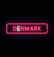denmark neon sign bright light signboard banner vector image vector image