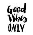 good vibes only ink splashes vector image vector image