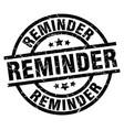 reminder round grunge black stamp vector image