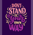 inspirational quote hand drawn vintage vector image vector image