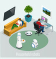 isometric robots housework and technology concept vector image vector image