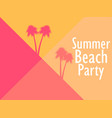 summer beach party geometric background with palm vector image vector image