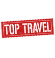 top travel grunge rubber stamp vector image vector image