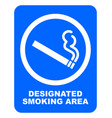 designated smoking area sign white cigarette with vector image
