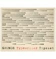 grunge typewriter typeset vector image