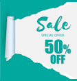 sale special offer 50 off teared paper background vector image vector image