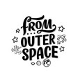 sketch lettering quote about space for textile vector image vector image