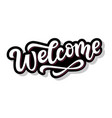 welcome hand written lettering sticker vector image