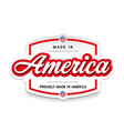 made in america sign lettering vintage vector image vector image