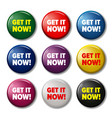 bright round buttons with words get it now