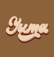 yuma hand drawn lettering isolated vector image