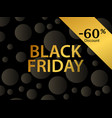 black friday 60 percent discount golden gradient vector image vector image