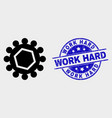 gear icon and grunge work hard stamp seal vector image vector image
