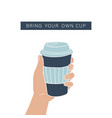 hand holding coffee cup zero waste lifestyle vector image vector image