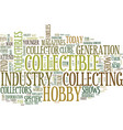 the importance of the collectible hobby industry vector image vector image