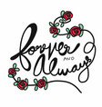 forever and always word lettering and red roses vector image vector image