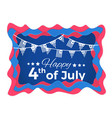 happy 4th of july abstract with paper vector image vector image