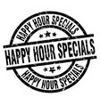 happy hour specials round grunge black stamp vector image vector image