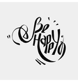 Be happy wish lettering Can be used as postcards vector image