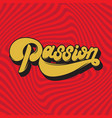 passion handwritten lettering made in 90s style vector image