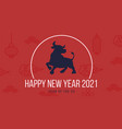 chinese new year 2021 greeting card vector image vector image