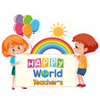 happy world teachers day logo with two cute vector image vector image