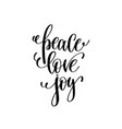 peace love joy hand lettering positive quote to vector image vector image
