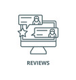 reviews line icon linear concept outline vector image vector image