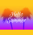 hello summer background with palm trees vector image