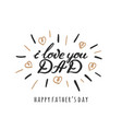 i love you dad lettering inscriptions for greeting vector image