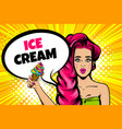 sexy young pop art woman hold ice cream vector image