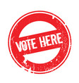 vote here rubber stamp vector image