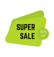 green super sale sticker with text vector image