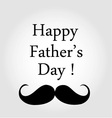 Happy fathers day ecard with mustache vector image