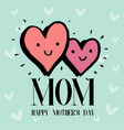 mom happy mothers day two heart background vector image vector image