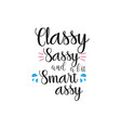 sassy quote lettering typography vector image