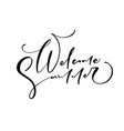 welcome summer hand drawn lettering calligraphy vector image vector image