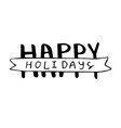 hand drawn happy holidays vector image